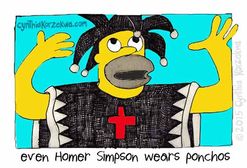 Even Homer Simpson Wears Ponchos