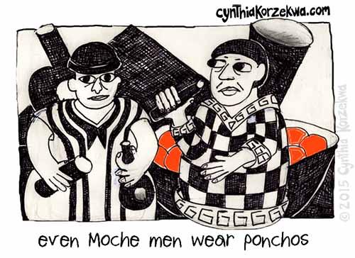 Even Moche Men Wear Ponchos